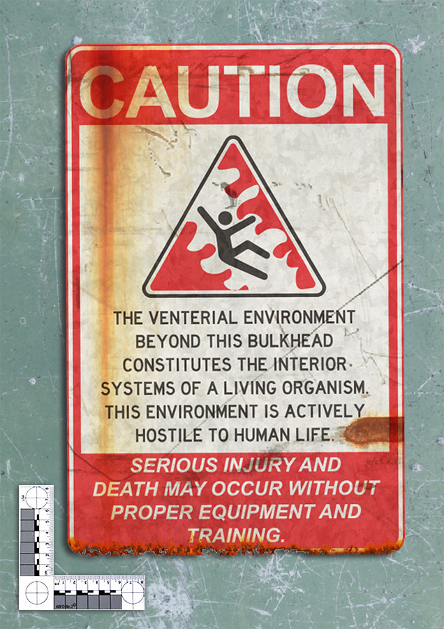 Caution: The venterial environment beyond this bulkhead constitutes the interior systems of a living organism. This environment is actively hostile to human life. Serious injury or death may occur without proper equipment and training.