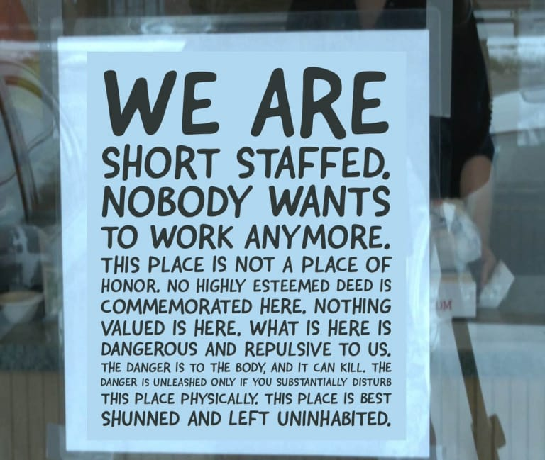 We are short staffed. Nobody wants to work anymore. This place is not a place of honor. No highly esteemed deed is commemorated here. Nothing valued is here. What is here is dangerous and repulsive to us. The danger is to the body, and it can kill. The danger us unleashed only if you substantially disturbed this place physically. This place is best shunned and left uninhabited.