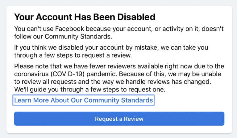 Your account has been disabled. You can't use Facebook because your account, or activity on it, doesn't follow our Community Standards.